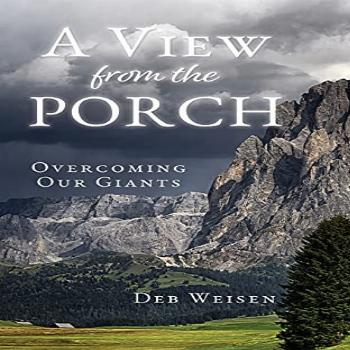 A View from the Porch: Overcoming Our Giants