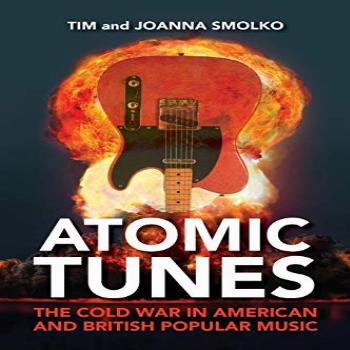 Atomic Tunes: The Cold War in American and British Popular