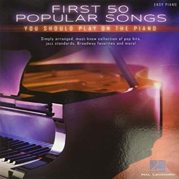 First 50 Popular Songs You Should Play On Piano