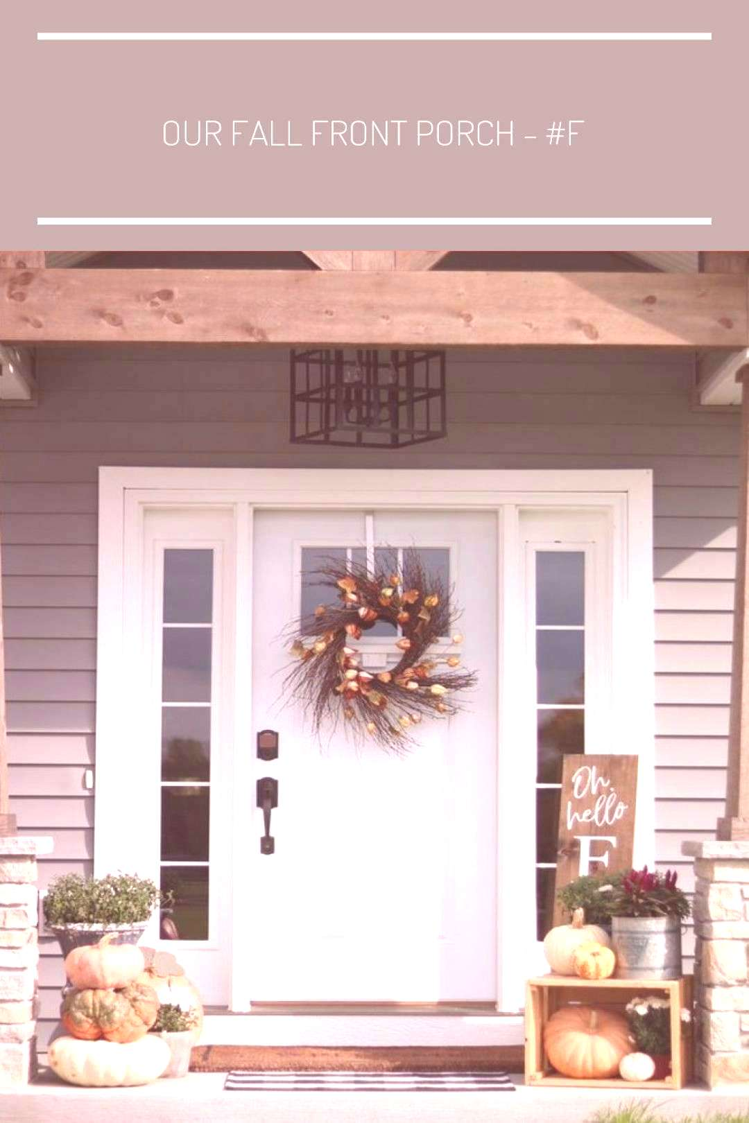 Our Fall Front Porch - Front Porch Decor Small farmhouse Front Porch Decor Small farmhouse...
