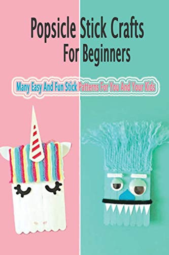 Popsicle Stick Crafts For Beginners Many Easy And Fun Stick